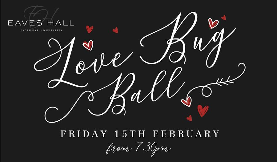 Eaves Hall Love Bug Ball