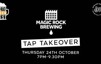 Tap Takeover with Magic Rock Brewing