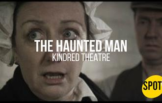 The Haunted Man by Kindred Theatre
