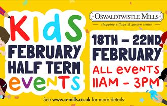 February Half Term at Oswaldtwistle Mills