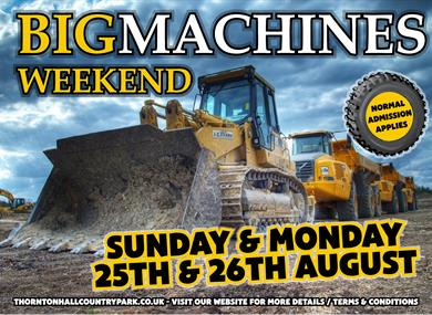 BIG MACHINES Weekend at Thornton Hall Country Park
