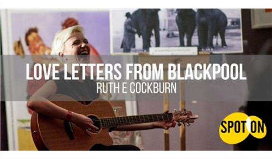 Love Letters From Blackpool by Ruth E Cockburn