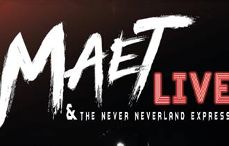 Maet LIVE & The Never Neverland Express