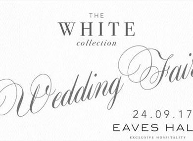 Eaves Hall White Collection Wedding Fair